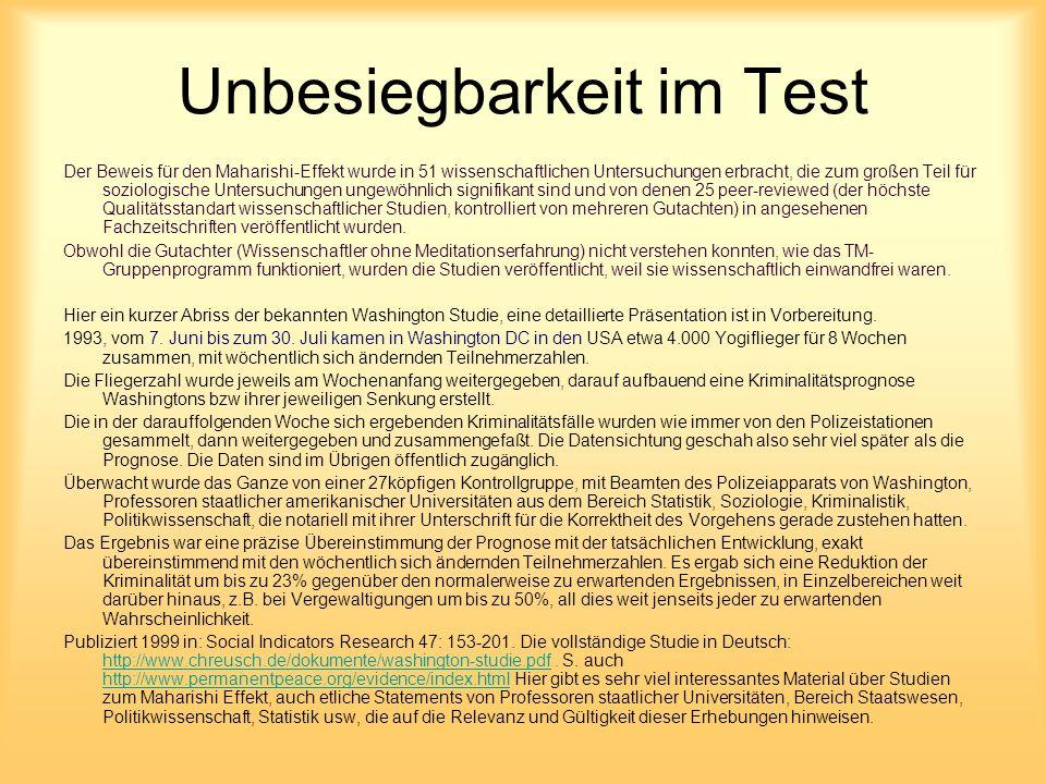 Unbesiegbarkeit im Test Der Beweis für den Maharishi-Effekt wurde in 51 wissenschaftlichen Untersuchungen erbracht, die zum großen Teil für soziologis