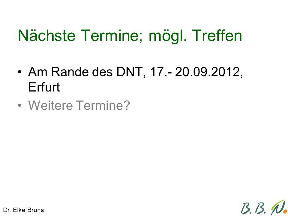Nächste Termine; mögl. Treffen Am Rande des DNT, 17.- 20.09.2012, Erfurt Weitere Termine.