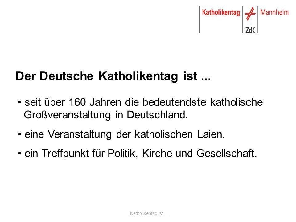Katholikentag ist... Der Deutsche Katholikentag ist...