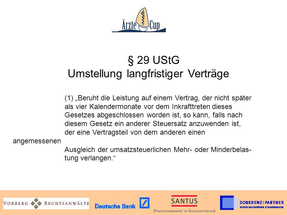 § 29 UStG Umstellung langfristiger Verträge (1) Beruht die Leistung auf einem Vertrag, der nicht später als vier Kalendermonate vor dem Inkrafttreten
