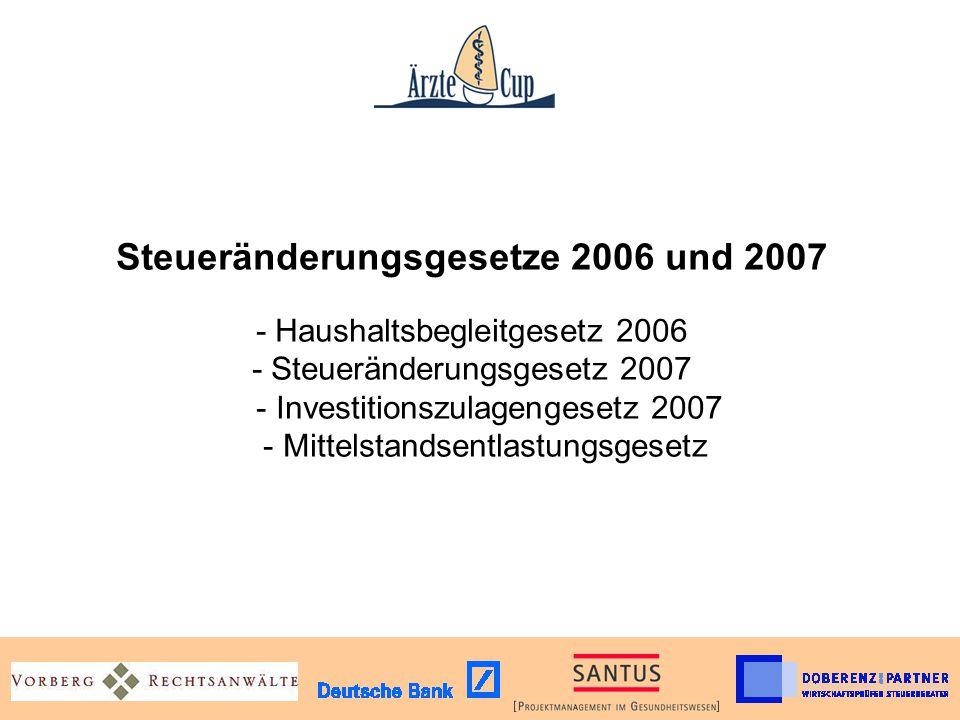 Steueränderungsgesetze 2006 und 2007 - Haushaltsbegleitgesetz 2006 - Steueränderungsgesetz 2007 - Investitionszulagengesetz 2007 - Mittelstandsentlast