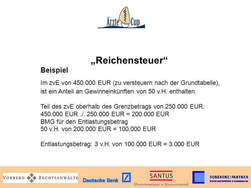 Reichensteuer Beispiel Im zvE von 450.000 EUR (zu versteuern nach der Grundtabelle), ist ein Anteil an Gewinneinkünften von 50 v.H. enthalten. Teil de