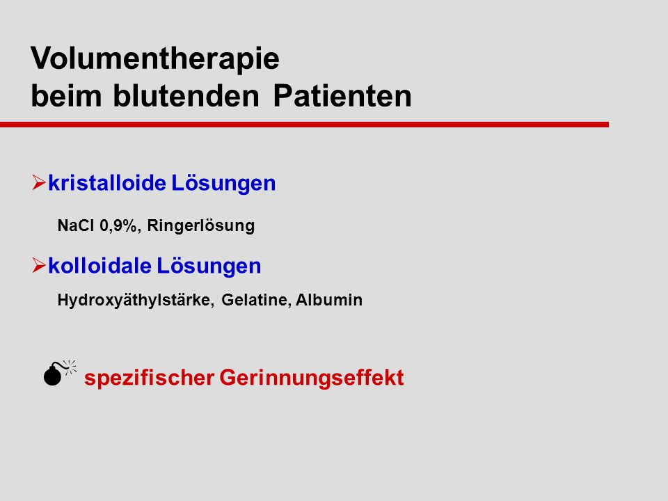 Volumentherapie beim blutenden Patienten kristalloide Lösungen NaCl 0,9%, Ringerlösung kolloidale Lösungen Hydroxyäthylstärke, Gelatine, Albumin spezifischer Gerinnungseffekt