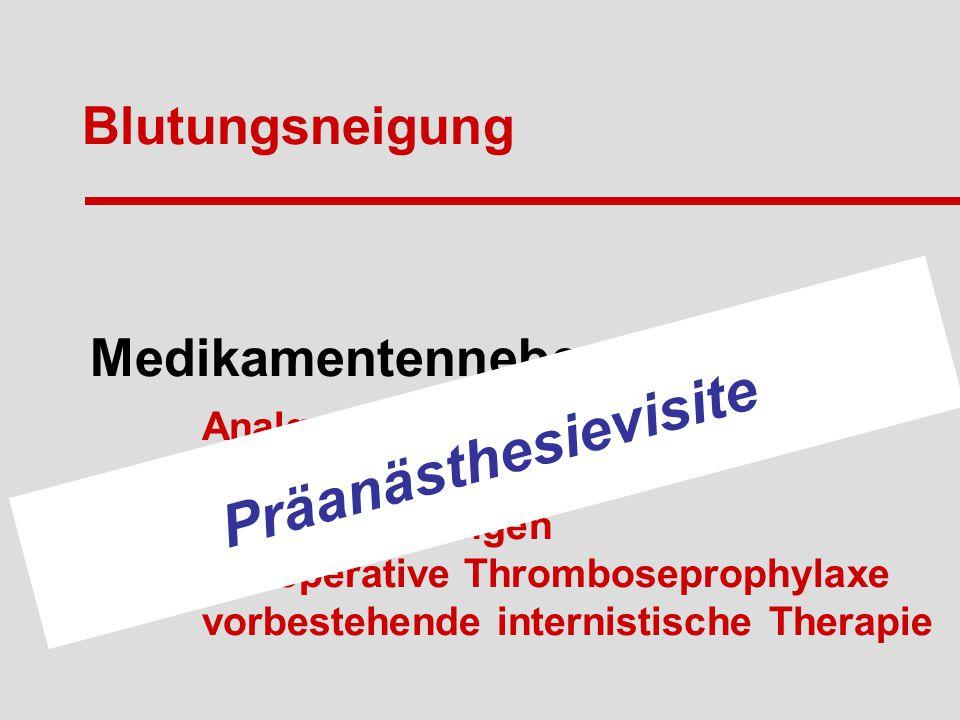 Medikamentennebenwirkungen Blutungsneigung Analgosedierung Antibiotika Infusionslösungen perioperative Thromboseprophylaxe vorbestehende internistische Therapie Präanästhesievisite