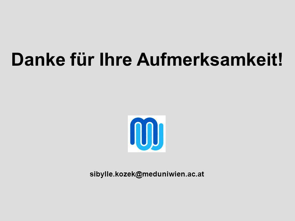 Danke für Ihre Aufmerksamkeit! sibylle.kozek@meduniwien.ac.at