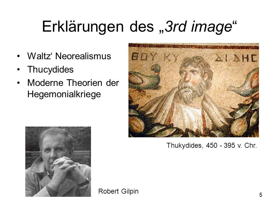 5 Erklärungen des 3rd image Waltz Neorealismus Thucydides Moderne Theorien der Hegemonialkriege Thukydides, 450 - 395 v.