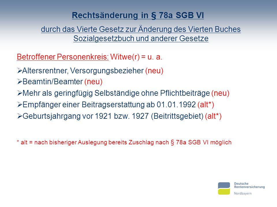 Rechtsänderung in § 78a SGB VI durch das Vierte Gesetz zur Änderung des Vierten Buches Sozialgesetzbuch und anderer Gesetze Betroffener Personenkreis: