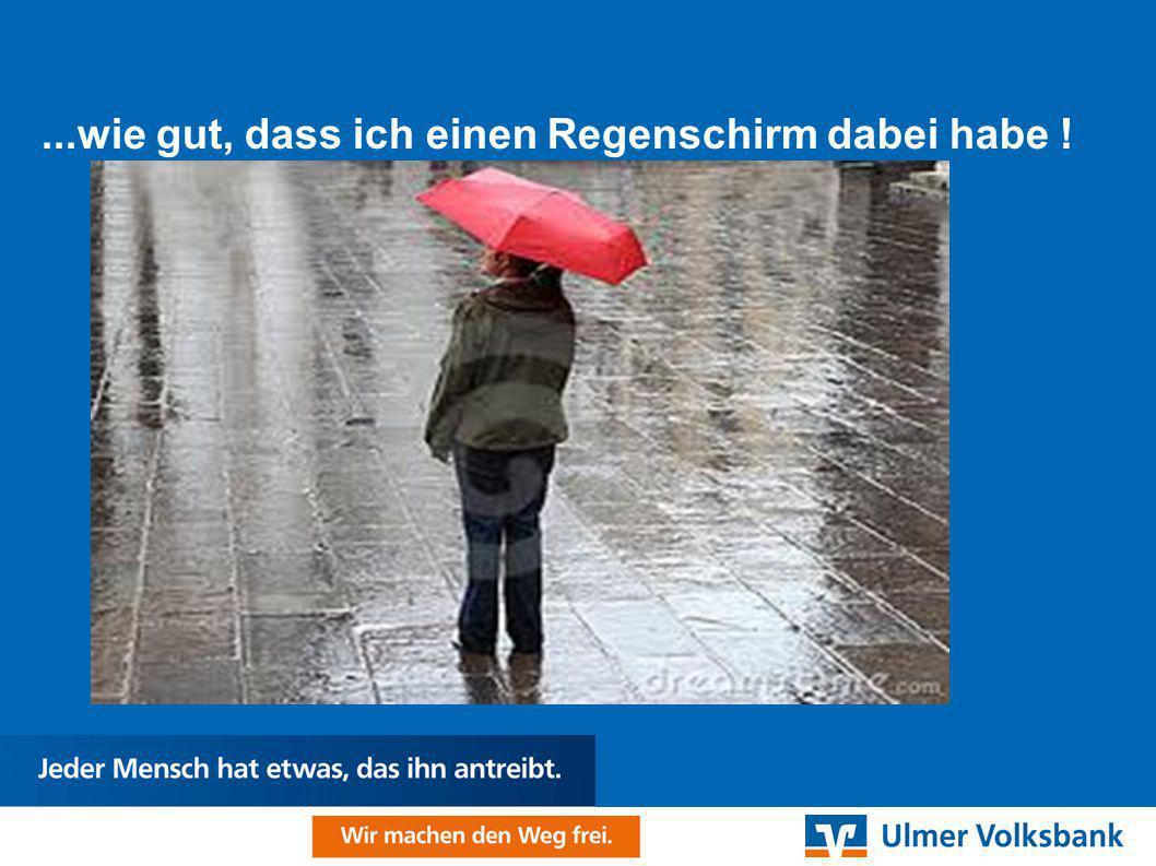 ...wie gut, dass ich einen Regenschirm dabei habe !