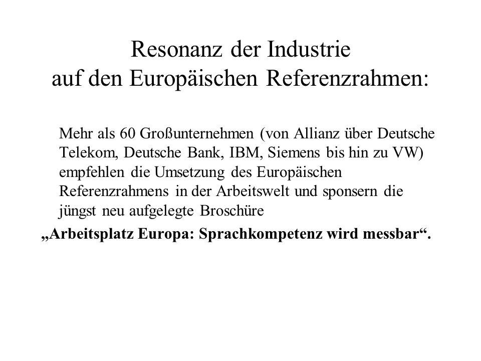 Resonanz der Industrie auf den Europäischen Referenzrahmen: Mehr als 60 Großunternehmen (von Allianz über Deutsche Telekom, Deutsche Bank, IBM, Siemen
