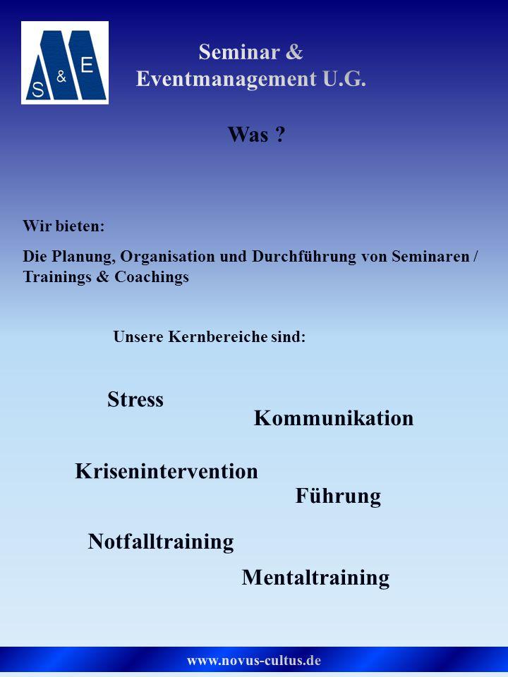 Was ? Wir bieten: Die Planung, Organisation und Durchführung von Seminaren / Trainings & Coachings Unsere Kernbereiche sind: Stress Kommunikation Führ