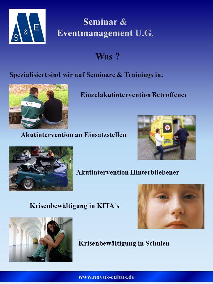 Was ? Spezialisiert sind wir auf Seminare & Trainings in: Einzelakutintervention Betroffener Krisenbewältigung in Schulen Krisenbewältigung in KITA´s