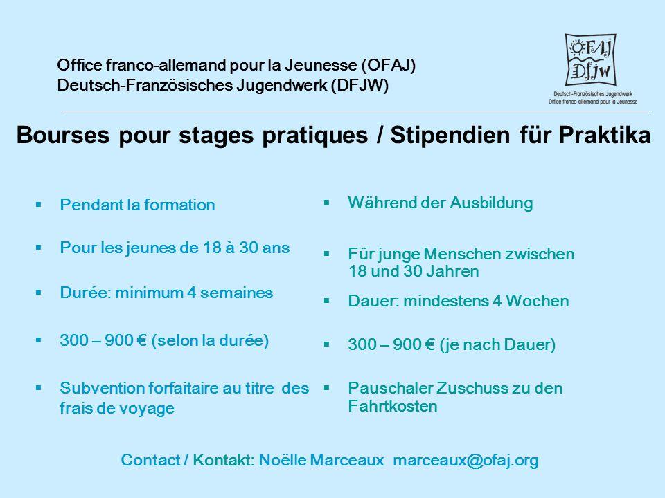 Office franco-allemand pour la Jeunesse (OFAJ) Deutsch-Französisches Jugendwerk (DFJW) Bourses pour stages pratiques / Stipendien für Praktika Pendant