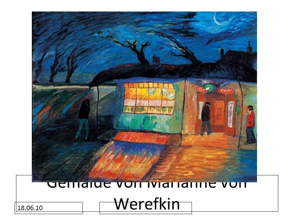 18.06.10 Gemälde von Marianne von Werefkin