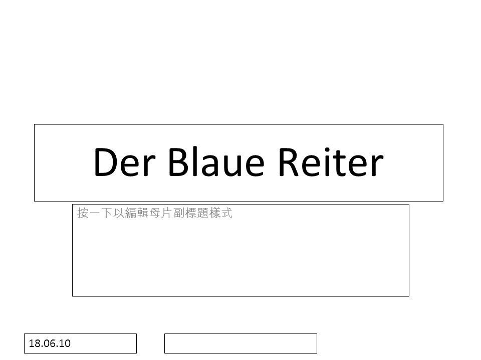 18.06.10 Der Blaue Reiter