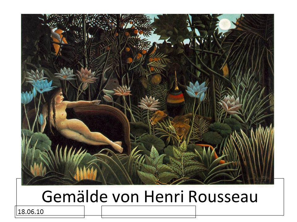 18.06.10 Gemälde von Henri Rousseau