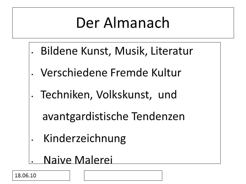 Der Almanach Bildene Kunst, Musik, Literatur Verschiedene Fremde Kultur Techniken, Volkskunst, und avantgardistische Tendenzen Kinderzeichnung Naive M