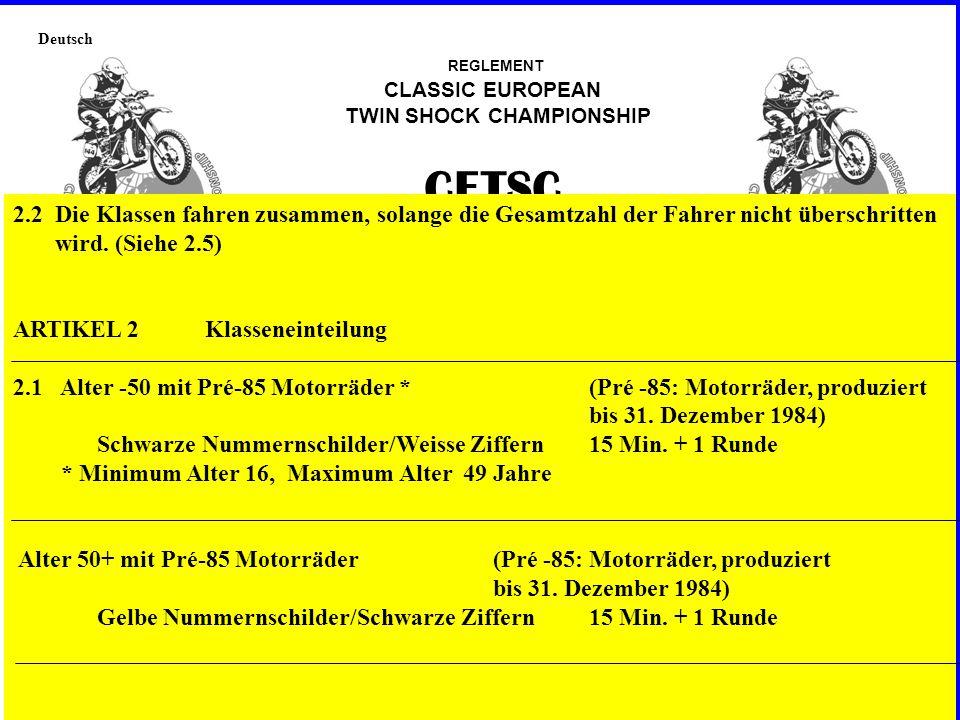 Deutsch REGLEMENT CLASSIC EUROPEAN TWIN SHOCK CHAMPIONSHIP CETSC Version 2012 - 2014 ARTIKEL 1Zielsetzung/Motto Klassische Rennmotorräder so original