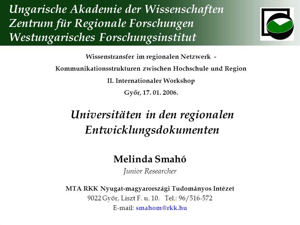 Universitäten in den regionalen Entwicklungsdokumenten Wissenstransfer im regionalen Netzwerk - Kommunikationsstrukturen zwischen Hochschule und Region II.