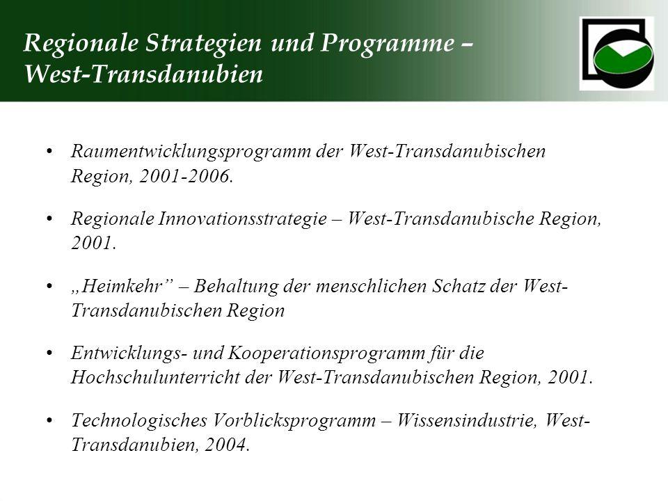 Regionale Strategien und Programme – West-Transdanubien Raumentwicklungsprogramm der West-Transdanubischen Region, 2001-2006. Regionale Innovationsstr