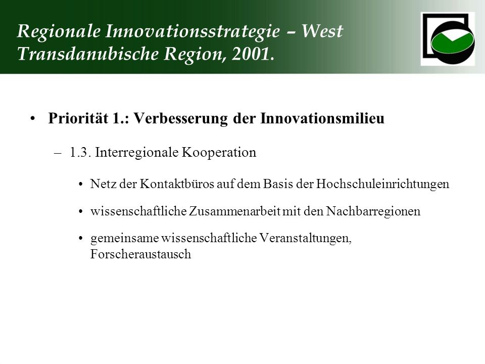 Regionale Innovationsstrategie – West Transdanubische Region, 2001.