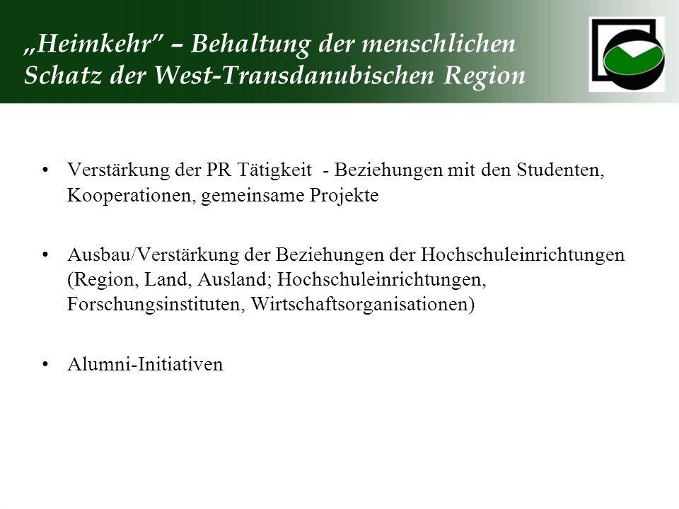 Heimkehr – Behaltung der menschlichen Schatz der West-Transdanubischen Region Verstärkung der PR Tätigkeit - Beziehungen mit den Studenten, Kooperatio