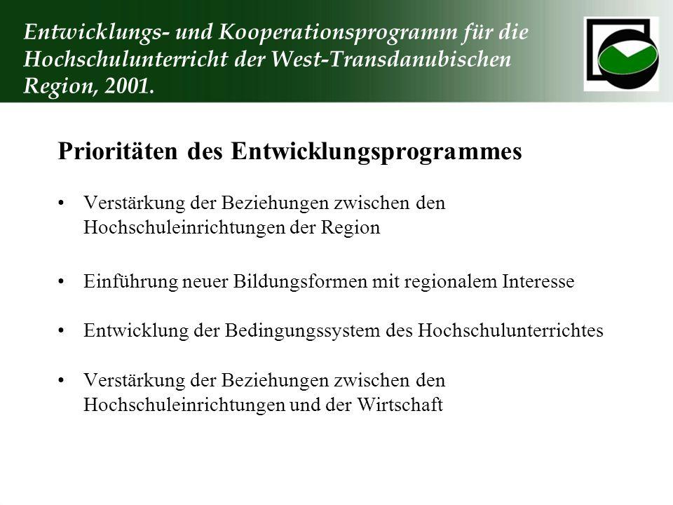 Entwicklungs- und Kooperationsprogramm für die Hochschulunterricht der West-Transdanubischen Region, 2001. Prioritäten des Entwicklungsprogrammes Vers