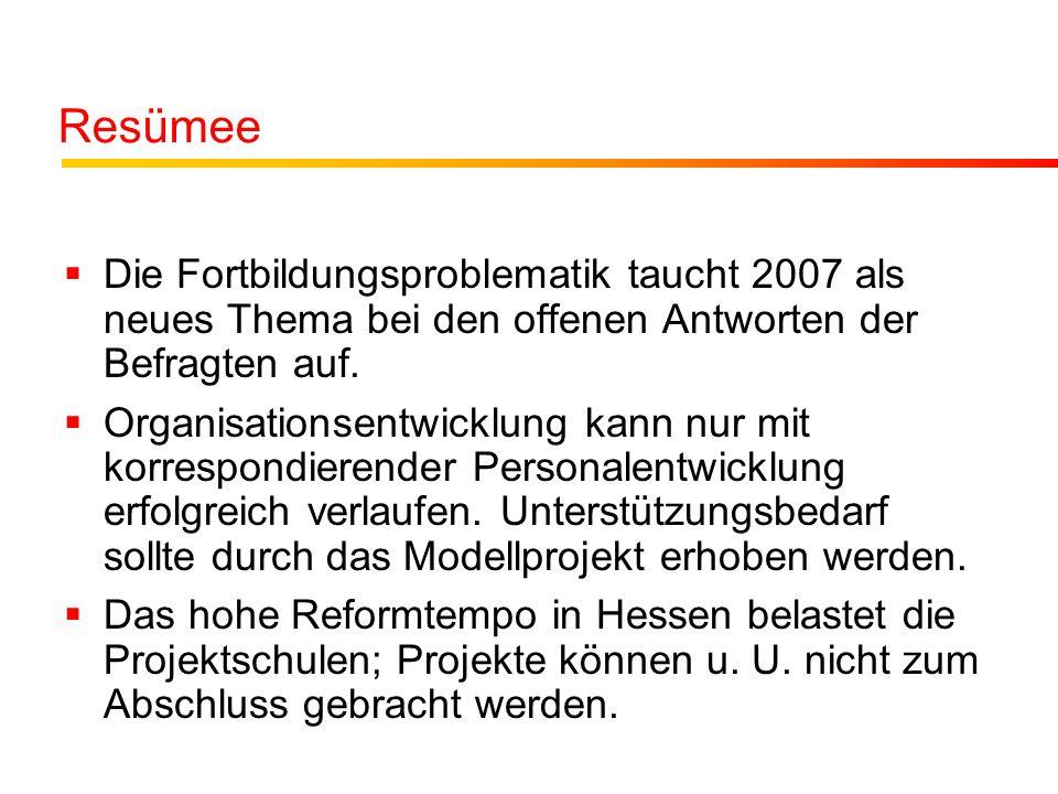 Resümee Die Fortbildungsproblematik taucht 2007 als neues Thema bei den offenen Antworten der Befragten auf.