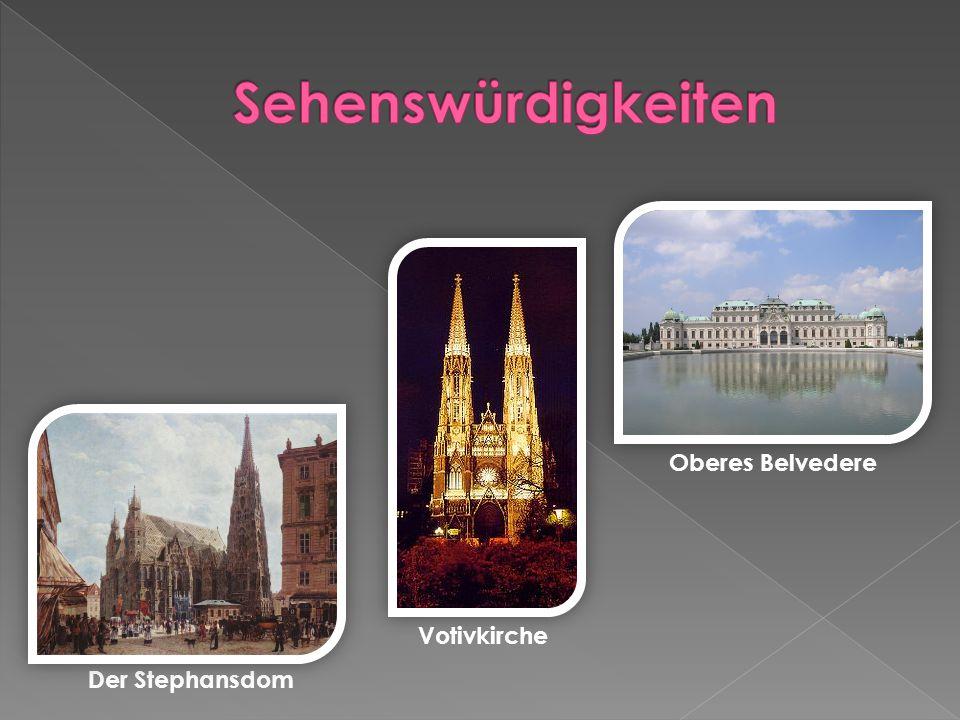 Der Stephansdom Oberes Belvedere Votivkirche