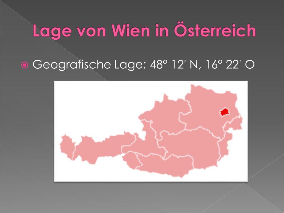 Geografische Lage: 48° 12 N, 16° 22 O