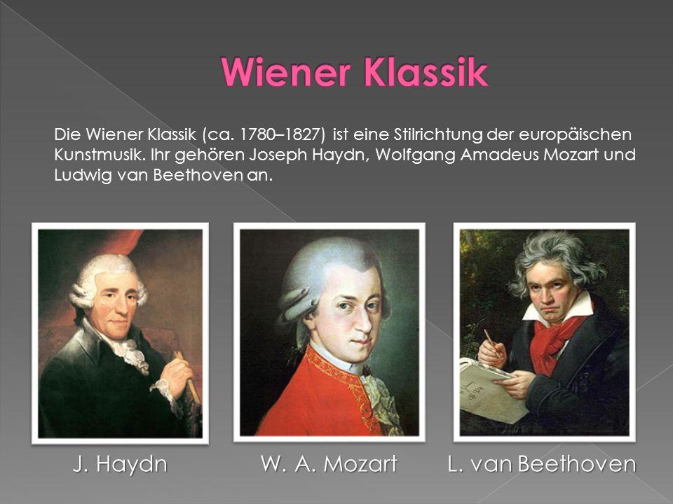 Die Wiener Klassik (ca.1780–1827) ist eine Stilrichtung der europäischen Kunstmusik.
