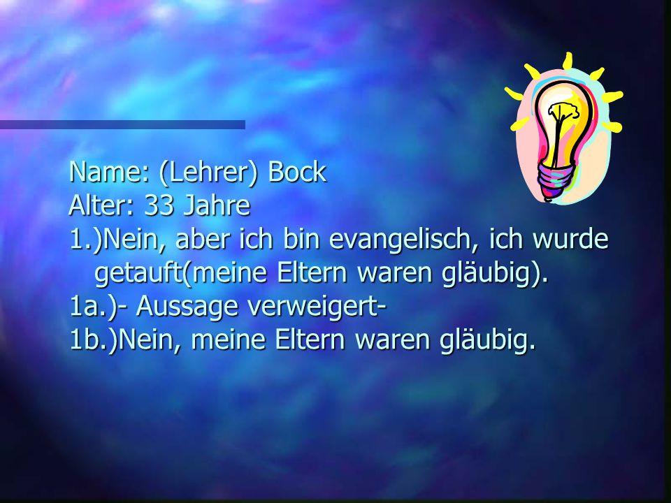 Antworten zu den Fragen: Name: Ch. Wagner Alter: 49 Jahre 1.)Ja, ich glaube an Gott. 2.)Gott gibt mir Kraft. 3.)Ich bin evangelistisch. 4.)Gott ist Ra