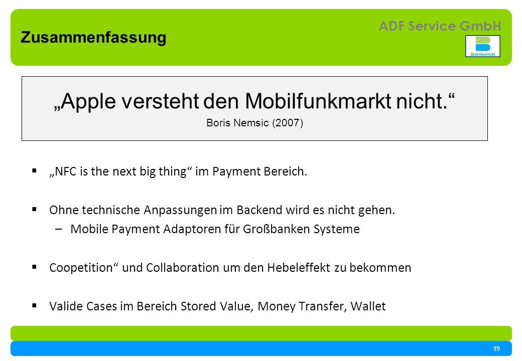 19 ADF Service GmbH Zusammenfassung NFC is the next big thing im Payment Bereich.