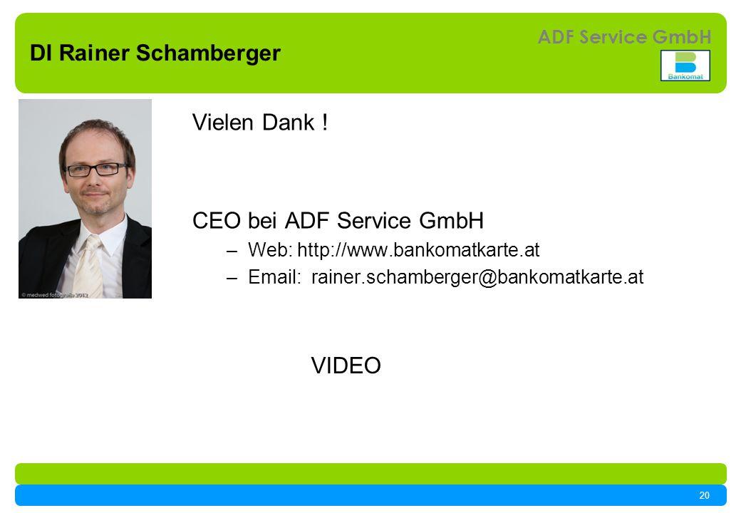20 ADF Service GmbH DI Rainer Schamberger Vielen Dank .