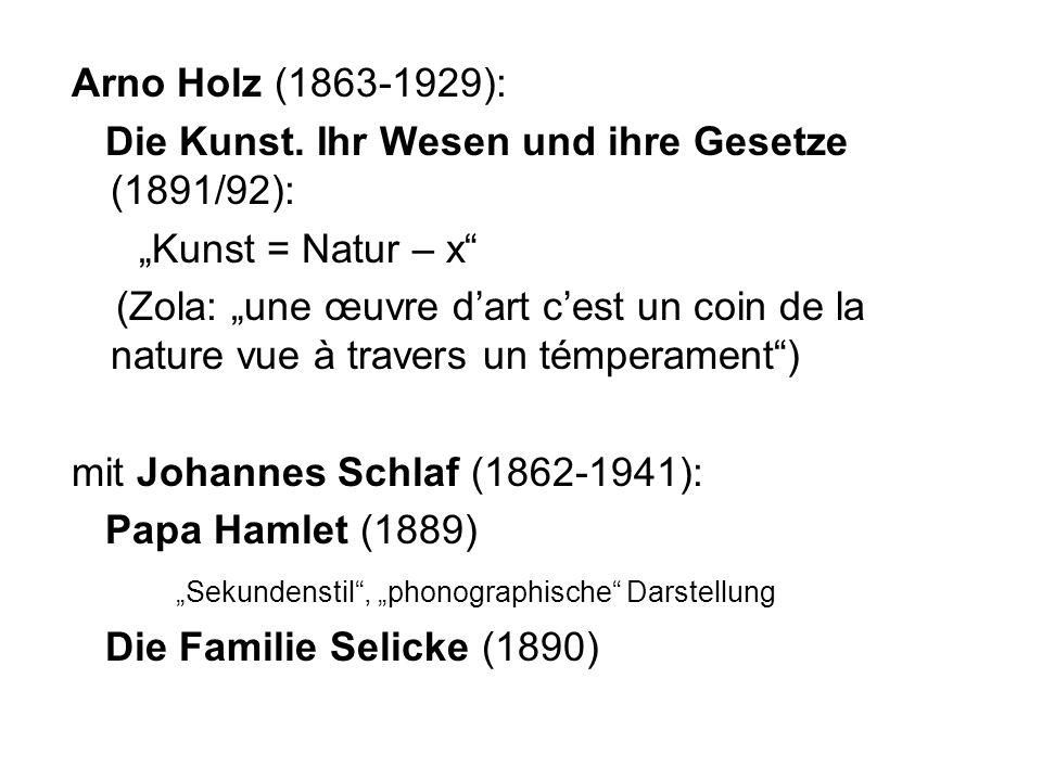 Arno Holz (1863-1929): Die Kunst. Ihr Wesen und ihre Gesetze (1891/92): Kunst = Natur – x (Zola: une œuvre dart cest un coin de la nature vue à traver