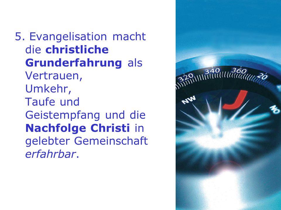 4. Evangelisation wird von glaubwürdigen Persönlichkeiten und Gemeinschaften fruchtbar gelebt.