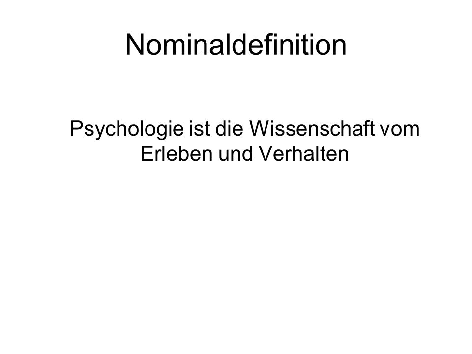 Definitionen von Psychologie Nominaldefinition Operationale Definition