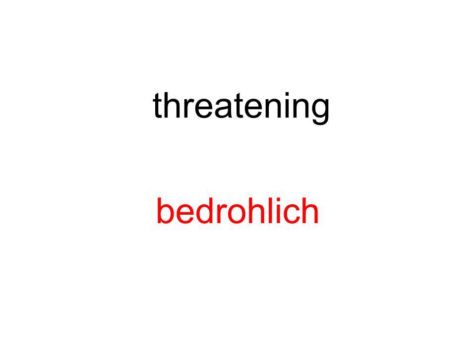 threatening bedrohlich