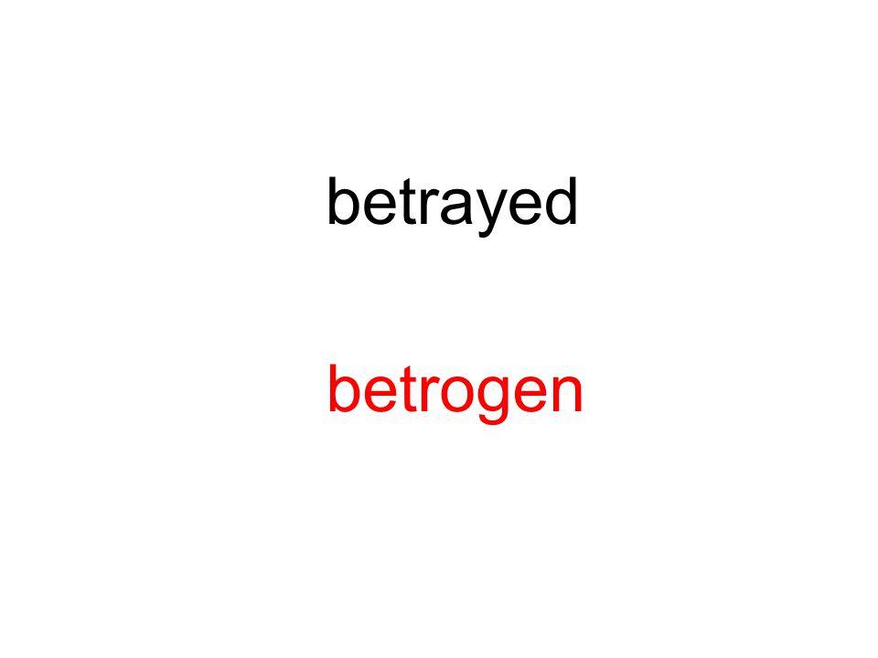 betrayed betrogen