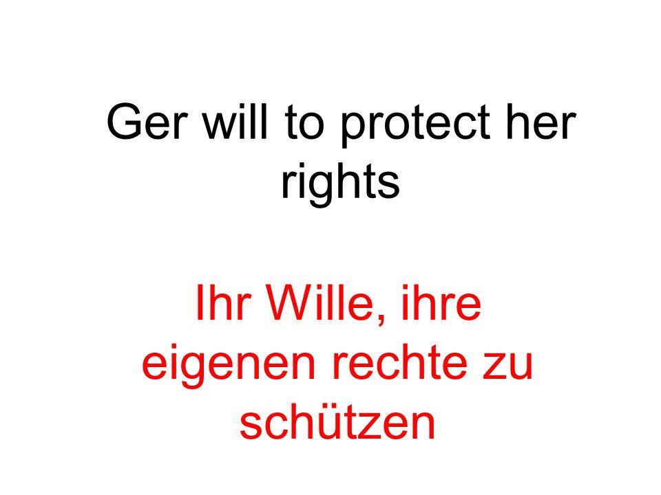 Ger will to protect her rights Ihr Wille, ihre eigenen rechte zu schützen