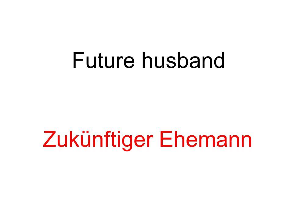 Future husband Zukünftiger Ehemann