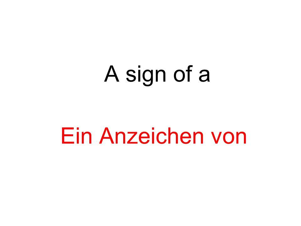 A sign of a Ein Anzeichen von