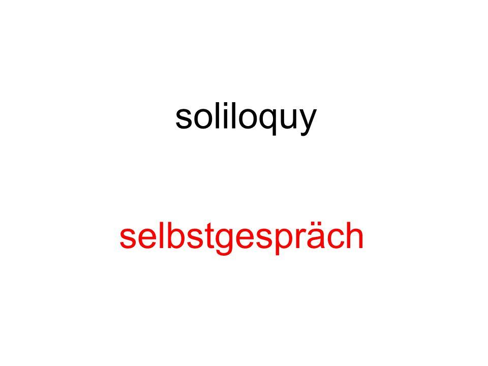 soliloquy selbstgespräch
