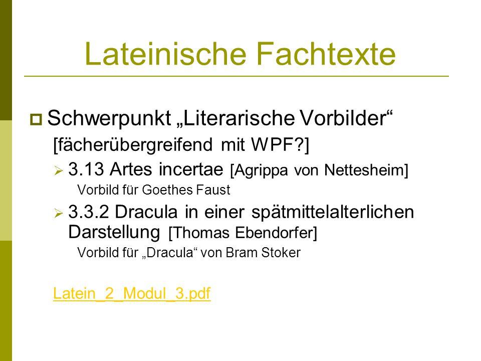 Lateinische Fachtexte Schwerpunkt Literarische Vorbilder [fächerübergreifend mit WPF?] 3.13 Artes incertae [Agrippa von Nettesheim] Vorbild für Goethe