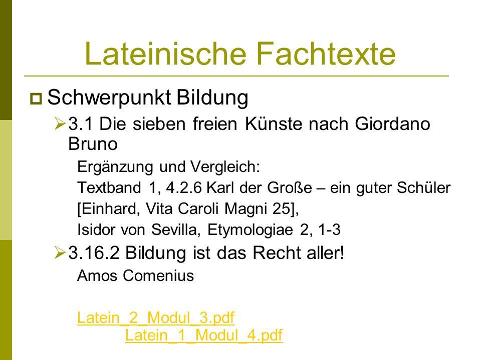 Lateinische Fachtexte Schwerpunkt Bildung 3.1 Die sieben freien Künste nach Giordano Bruno Ergänzung und Vergleich: Textband 1, 4.2.6 Karl der Große –