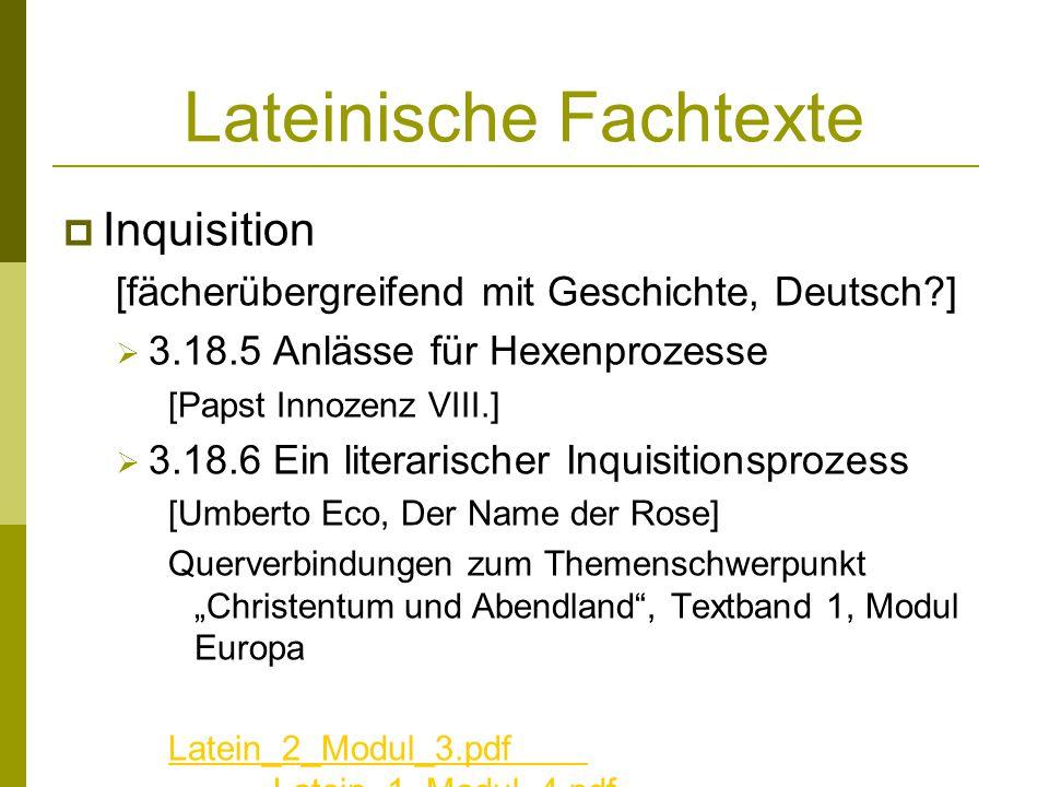 Lateinische Fachtexte Inquisition [fächerübergreifend mit Geschichte, Deutsch?] 3.18.5 Anlässe für Hexenprozesse [Papst Innozenz VIII.] 3.18.6 Ein lit