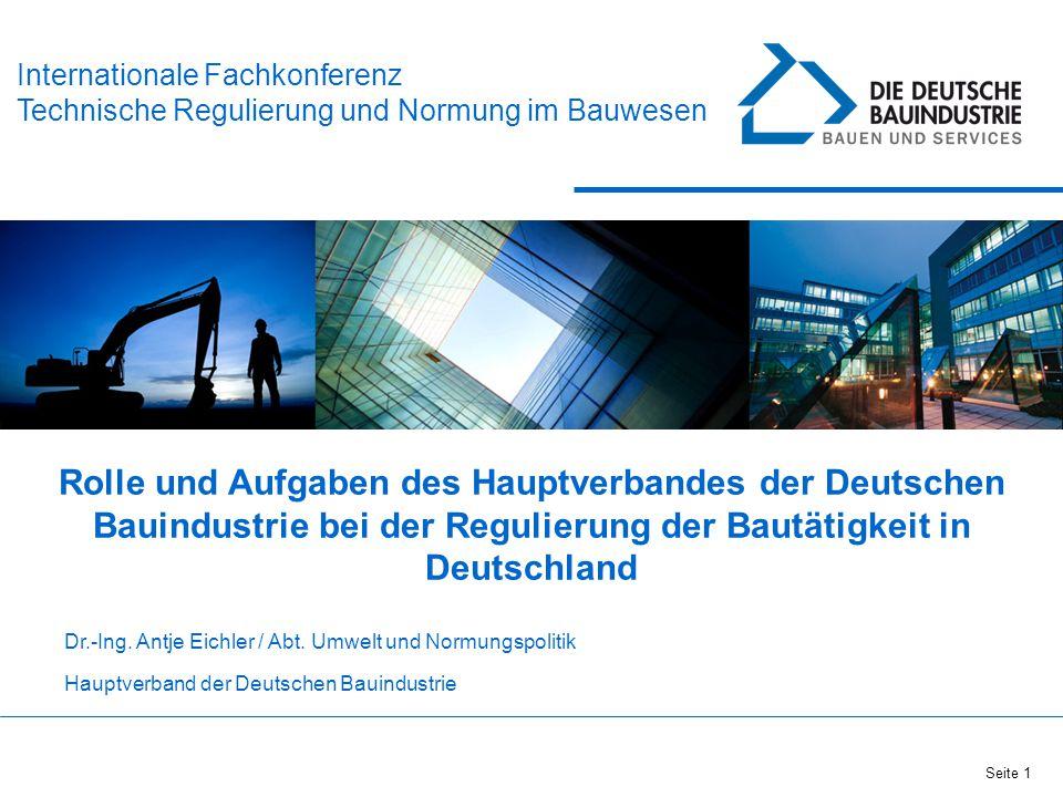 Seite 1 Rolle und Aufgaben des Hauptverbandes der Deutschen Bauindustrie bei der Regulierung der Bautätigkeit in Deutschland Internationale Fachkonfer