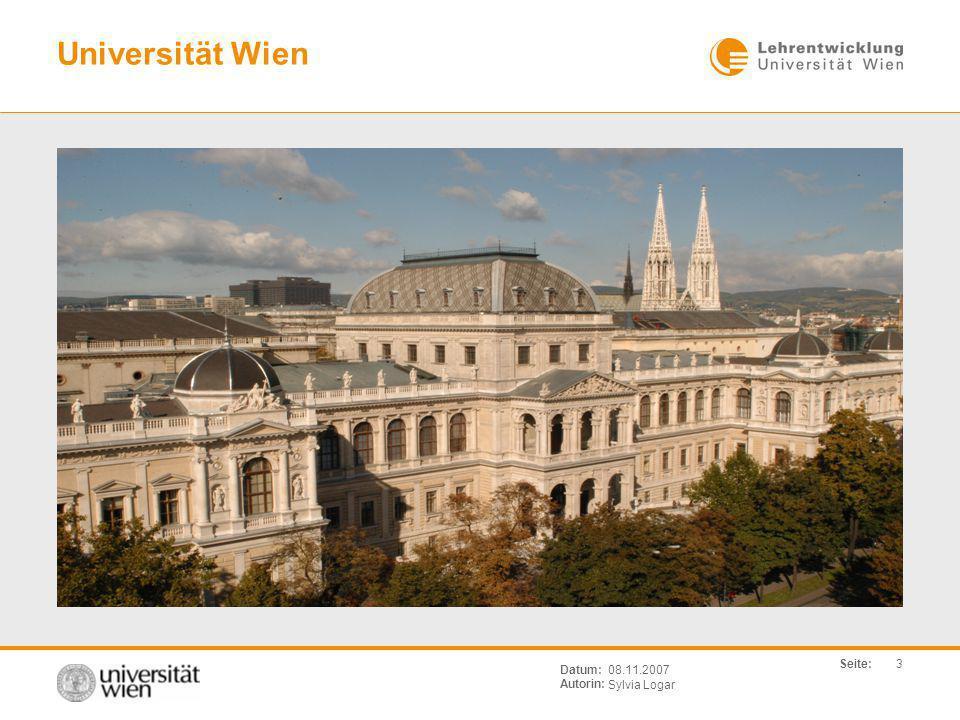 Seite: Sylvia Logar Datum: Autorin: 3 08.11.2007 Universität Wien
