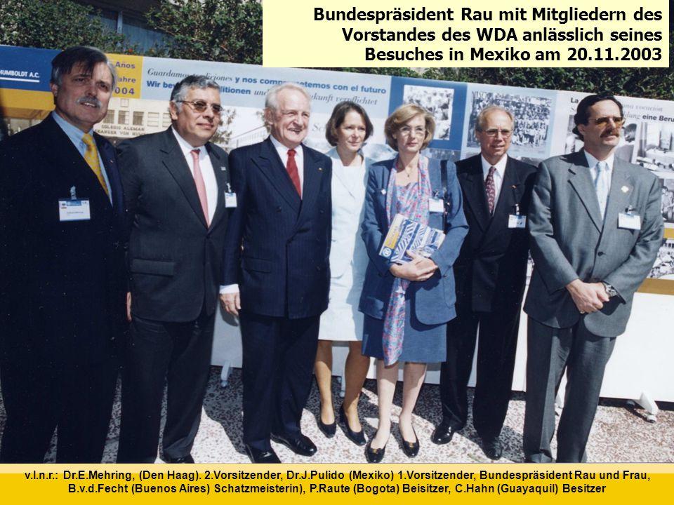 Besuch von Bundespräsident Rau in der DS A.v.Humboldt, Mexiko am 20.11.2003 v.l.n.r.: Dr.E.Mehring, (Den Haag).