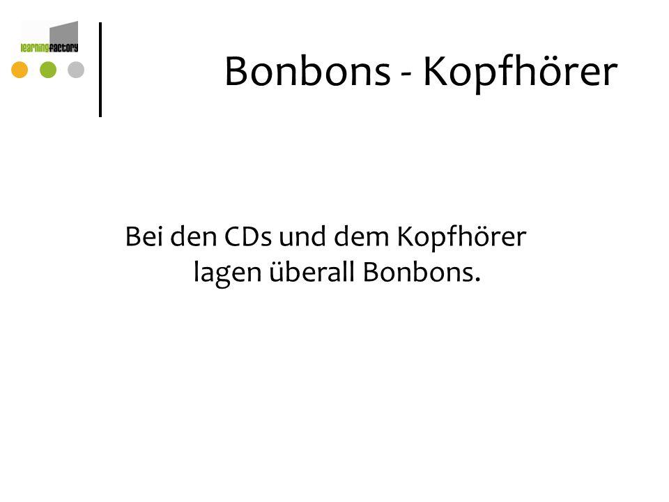Bonbons - Kopfhörer Bei den CDs und dem Kopfhörer lagen überall Bonbons.