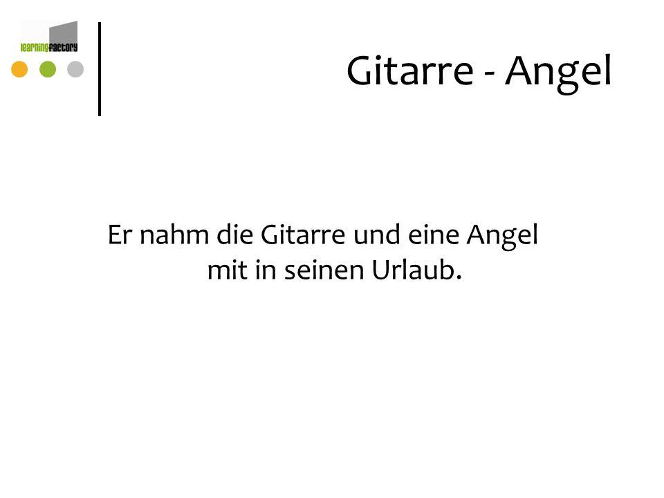 Gitarre - Angel Er nahm die Gitarre und eine Angel mit in seinen Urlaub.